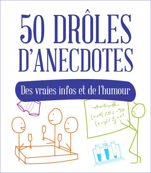 50 drôles d'anecdotes