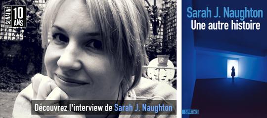 L'interview de Sarah J. Naughton, la nouvelle sensation du thriller anglais