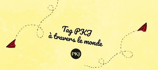 Tag PKJ: à travers le monde