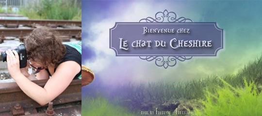 Portrait de lectrice : Léa, du blog Chez le Chat du Cheshire