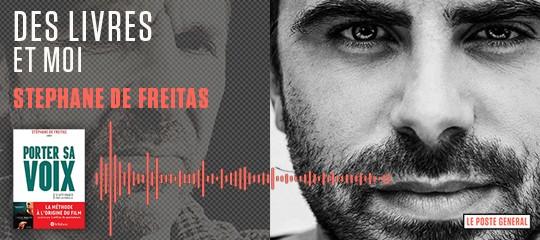 """""""Porter sa voix"""" : écoutez le podcast de Stéphane de Freitas"""
