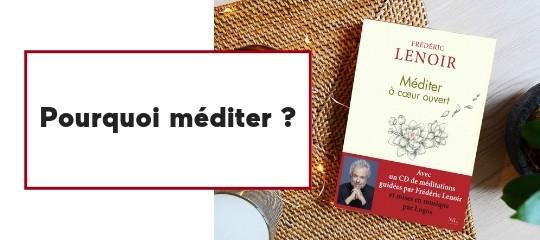Pourquoi méditer ? par Frédéric Lenoir