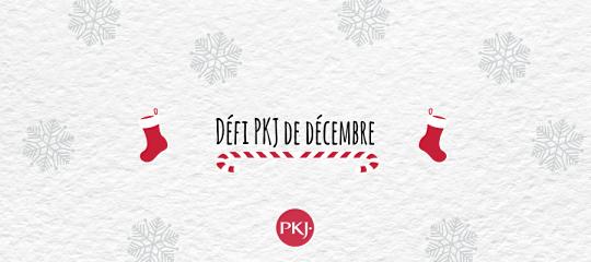 Défi PKJ de décembre