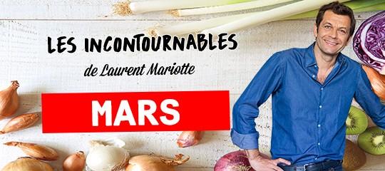 Les incontournables de Laurent Mariotte pour le mois de mars