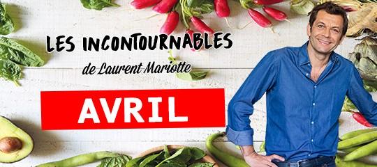 Les incontournables de Laurent Mariotte pour le mois d'avril