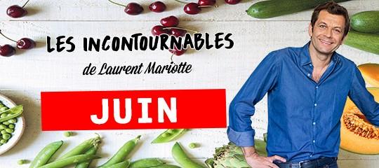 Les incontournables de Laurent Mariotte pour le mois de juin