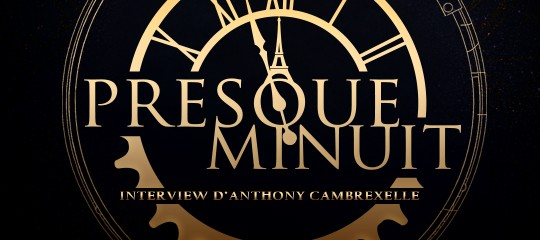 Interview d'Anthony Combrexelle, auteur de Presque Minuit