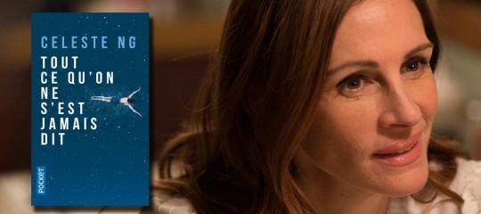 """""""Tout ce qu'on ne s'est jamais dit"""" : le best-seller de Celeste Ng au cinéma avec Julia Roberts"""