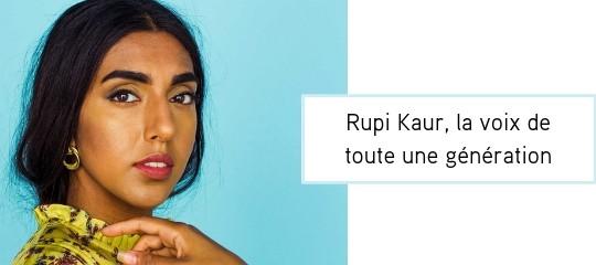 Rupi Kaur, la voix de toute une génération