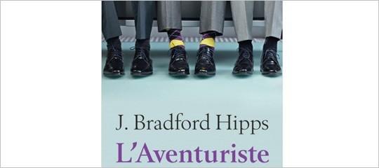 L'Aventuriste de J. Bradford Hipps dans le New York Times !