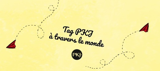 Tag PKJ: à travers le monde