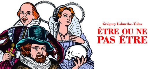[Interview] Grégory Laburthe-Tolra réinvente avec brio William Shakespeare