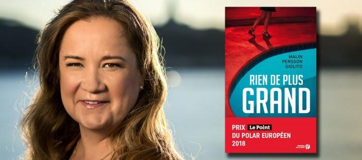 """""""Rien de plus grand"""" auréolé du prix Le Point du polar européen 2018"""