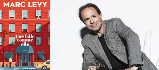 """""""Une fille comme elle"""" : Marc Levy vous présente son nouveau roman"""