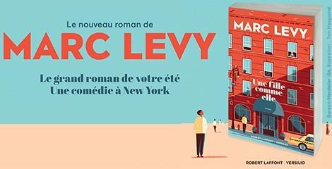 """""""Une fille comme elle"""" : les personnages du nouveau roman de Marc Levy se dévoilent"""