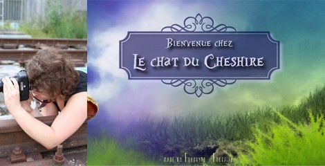 Portrait de lectrice : Léa, du blog Chez le Chat du Cheshire