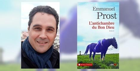 """[Interview] """"L'Antichambre du bon Dieu"""" d'Emmanuel Prost"""