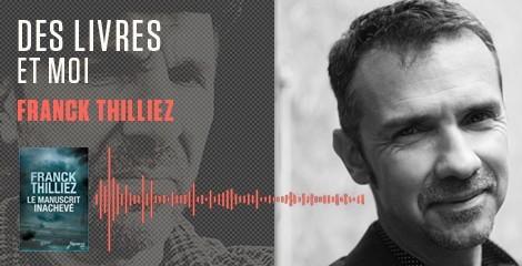 """""""Le manuscrit inachevé"""" : écoutez le podcast de Franck Thilliez"""