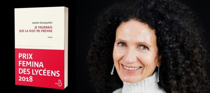 """Isabelle Desesquelles : """"Je n'ai jamais douté que l'on pouvait tout écrire"""""""