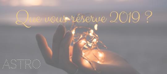 Astro : Que vous réserve l'année 2019 ?