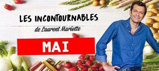 Les incontournables de Laurent Mariotte pour le mois de mai