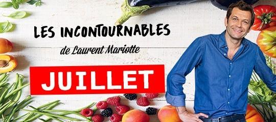 Les incontournables de Laurent Mariotte pour le mois de juillet