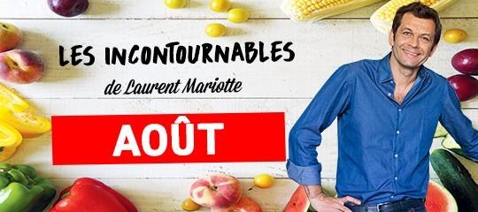 Les incontournables de Laurent Mariotte pour le mois d'août