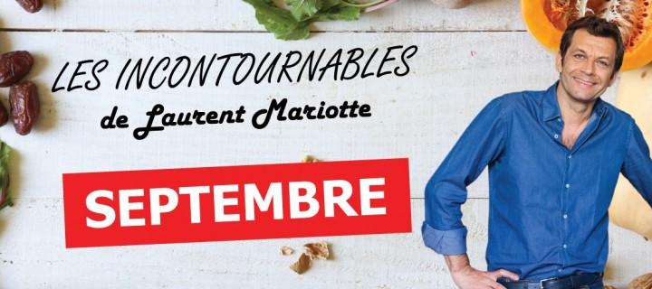 Les incontournables de Laurent Mariotte pour le mois de septembre