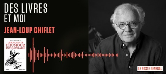 """""""Le Bouquin de l'humour involontaire"""" : écoutez le podcast de Jean-Loup Chiflet"""