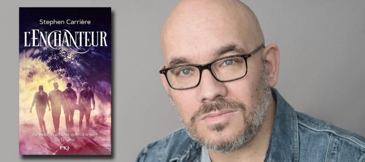 """Stephen Carrière : """"J'adore le fantastique qui rappelle le réel"""""""