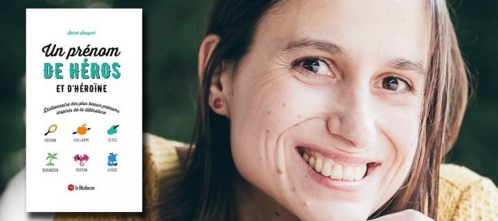 """Sarah Sauquet : """"Un prénom peut aider à trouver son chemin"""""""