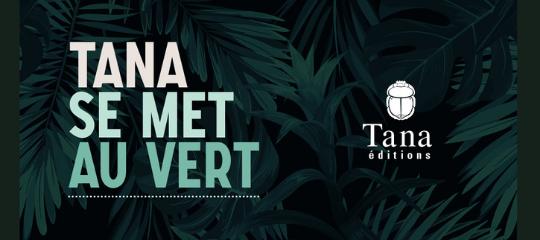 Les éditions Tana mettent en place un label écoresponsable
