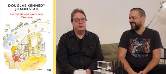 """Aux origines des """"Fabuleuses aventures d'Aurore"""" avec Douglas Kennedy et Joann Sfar (vidéo)"""