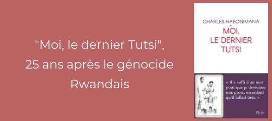 """""""Moi, le dernier Tutsi"""", 25 ans après le génocide rwandais"""