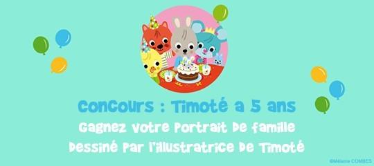Concours Timoté : Timoté a 5 ans !
