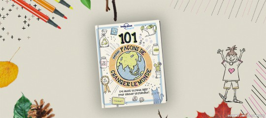9 activités pour changer le monde à hauteur d'enfant