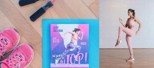 Testez le programme Au Top ! de Laury Thilleman en 1 semaine