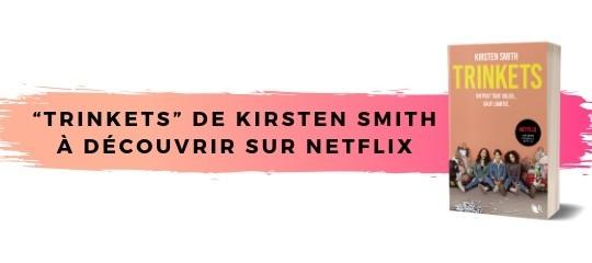 """""""Trinkets"""" de Kirsten Smith à découvrir sur Netflix le 14 juin"""