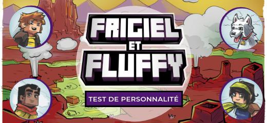 TEST - Quel personnage de la série Frigiel et Fluffy es-tu ?