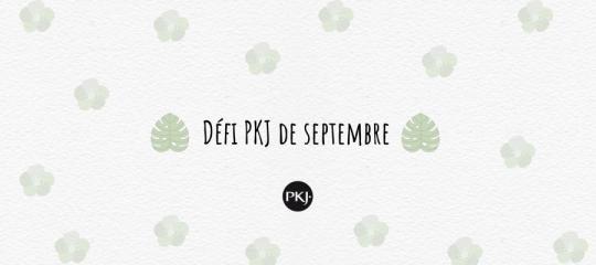 Défi PKJ de septembre