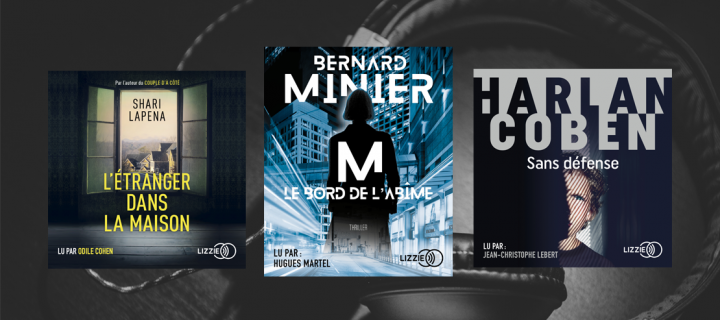 Livre audio : 6 thrillers addictifs à glisser dans ses oreilles