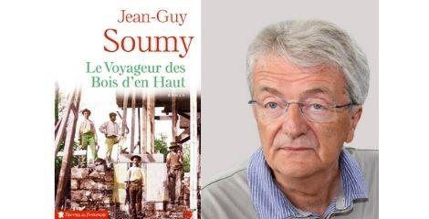 """"""" Le Voyageur des Bois d'en Haut """" de Jean Guy Soumy : """"Je recherche, dans la mise en scène de situations du passé, un éclairage sur le présent """""""