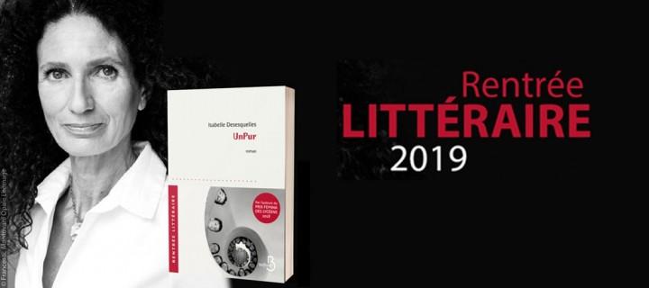 """Rentrée littéraire Pointillés 2019 : """"UnPur"""" d'Isabelle Desesquelles"""