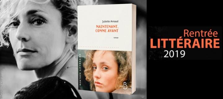 """Rentrée littéraire Pointillés 2019 : """"Maintenant, comme avant"""" de Juliette Arnaud"""