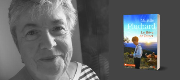 """""""Le rêve de Toinet """" de Mireille Pluchard : un beau roman d'apprentissage, de tradition et d'histoire"""