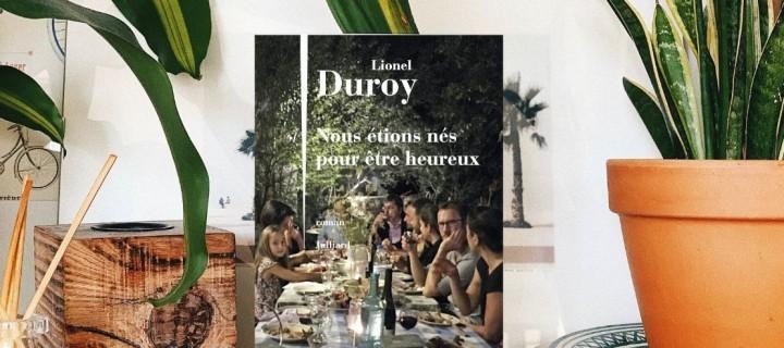 """Lionel Duroy : """"C'était évident que j'allais écrire le roman de toute notre vie"""""""