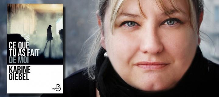 """""""Ce que tu as fait de moi"""" : Karine Giebel, reine du roman noir"""