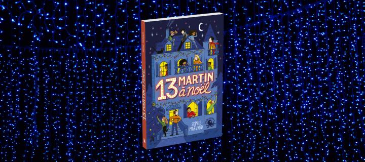 13 Martin à Noël : un roman jeunesse pour entrer dans la magie de Noël