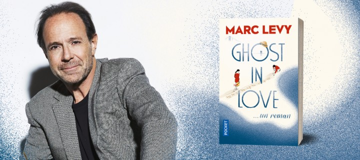 """Ghost in Love"" : l'émouvante variation de Marc Levy sur la filiation"