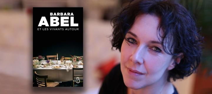 """""""Et les vivants autour"""" de Barbara Abel : anatomie d'une famille (presque) normale"""